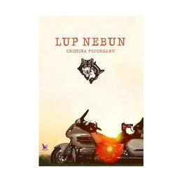 Lup nebun - Cristina Podoreanu, editura For You