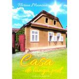 Casa de langa pod - Florina Mamina, editura Pastel