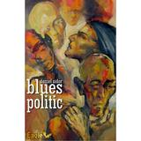 Blues politic - Daniel Sidor, editura Eagle