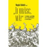 Ii urasc, ma! O antologie a pamfletului - Magda Raduta, editura Humanitas