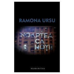 Noaptea ca hotii - Ramona Ursu, editura Humanitas