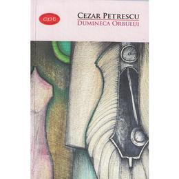 Dumineca orbului - Cezar Petrescu, editura Litera