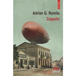 Zeppelin - Adrian G. Romila, editura Polirom