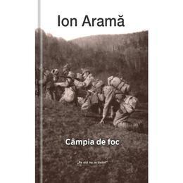 Campia de foc - Ion Arama, editura Univers