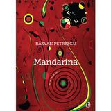 Mandarina - Razvan Petrescu, editura Curtea Veche