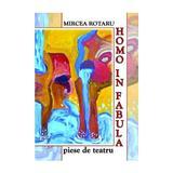 Homo in fabula - Mircea Rotaru, editura Emia