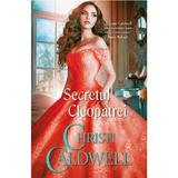 Secretul Cleopatrei - Christi Caldwell, editura Alma