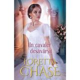 Un cavaler desavarsit - Loretta Chase, editura Alma