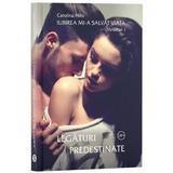 Iubirea mi-a salvat viata. Vol.1: Legaturi predestinate - Carolina Hills, editura Stylished