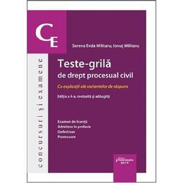 Teste-grila de drept procesual civil Ed.4 - Serena Evda Militaru, Ionut Militaru, editura Hamangiu