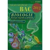 Am ales proba de bac biologie 2012 - Ioana Stama, editura Cd Press