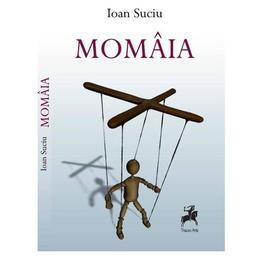 Momaia - Ioan Suciu, editura Tracus Arte