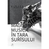 Magister musicae in tara surisului - Mircea Tiberian, editura Tracus Arte