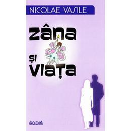 Zana si viata - Nicolae Vasile, editura Arefeana