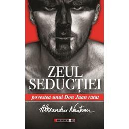 Zeul seductiei - Alexandru Nemtanu, editura Eikon
