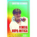 Femeia Hopa-Mitica - Cristina Stamate, editura Meteor Press