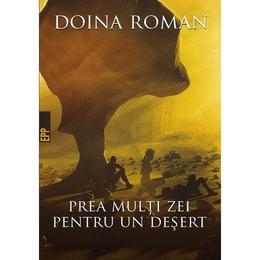 Prea multi zei pentru un desert - Doina Roman, editura Paralela 45