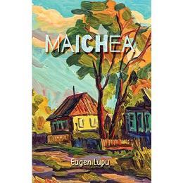 Maichea - Eugen Lupu, editura Smart Publishing