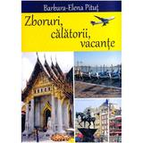 Zboruri, calatorii, vacante - Barbara-Elena Pitut, editura Smart Publishing