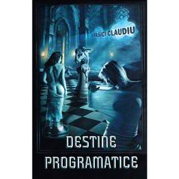 Destine programatice - Spasici Claudiu, editura Smart Publishing