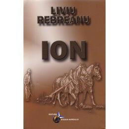 Ion - Liviu Rebreanu, editura Steaua Nordului