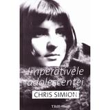 Imperativele adolescentei - Chris Simion, editura Trei