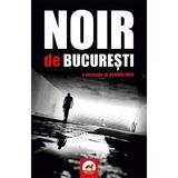 Noir de Bucuresti. O antologie de Bogdan Hrib, editura Tritonic