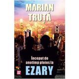 Inceput de anotimp ploios la Ezary - Marian Truta, editura Tritonic