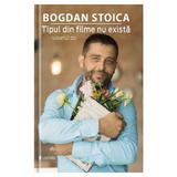 Tipul din filme nu exista vol.2 - Bogdan Stoica, editura Univers