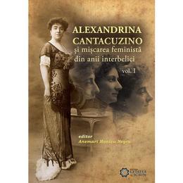 alexandrina-cantacuzino-si-miscarea-feminista-din-anii-interbelici-vol-1-anemari-monica-negru-editura-cetatea-de-scaun-1.jpg