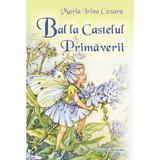 Bal la castelul primaverii - Maria Irina Cezara, editura Casa Cartii De Stiinta