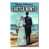 Cartea nuntii - George Calinescu, editura Herra