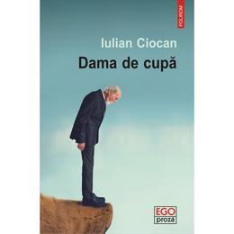 Dama de cupa - Iulian Ciocan, editura Polirom
