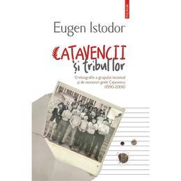 Catavencii si tribul lor - Eugen Istodor, editura Polirom