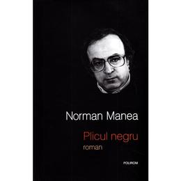Plicul negru - Norman Manea, editura Polirom