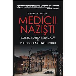 Medicii nazisti - Robert Jay Lifton, editura Meteor Press