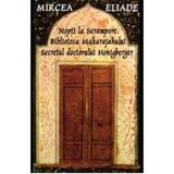 Nopti la Serampore; Biblioteca maharajahului; secretul Doctorului Honigberger - Mircea Eliade, editura Tana