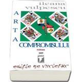 Arta compromisului - Ileana Vulpescu, editura Tempus