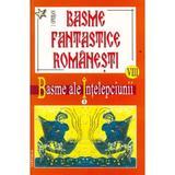 Basme fantastice romanesti VIII + IX - Basme Superstitios - Religioase - I. Oprisan, editura Vestala