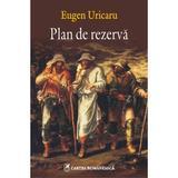 Plan de rezerva - Eugen Uricaru, editura Cartea Romaneasca