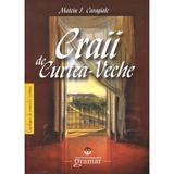 Craii de Curtea Veche ed.2011 - Mateiu I. Caragiale, editura Gramar