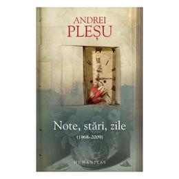 Note, stari, zile - Andrei Plesu, editura Humanitas