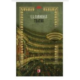 Teatru ed.2 - I.L. Caragiale, editura Paralela 45