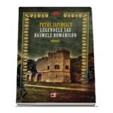 Legendele sau basmele romanilor vol. I ed.2 - Petre Ispirescu, editura Paralela 45