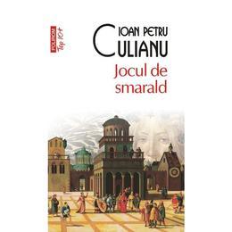 Jocul de smarald - Ioan Petru Culianu, editura Polirom