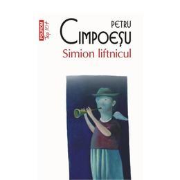Simion liftnicul - Petru Cimpoesu, editura Polirom
