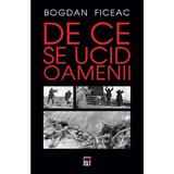 De ce se ucid oamenii - Bogdan Ficeac, editura Rao