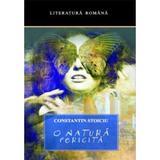 O natura fericita - Constantin Stoiciu, editura All