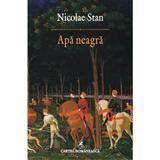 Apa neagra - Nicolae Stan, editura Cartea Romaneasca