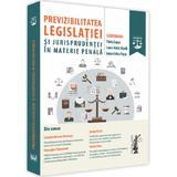 Previzibilitatea legislatiei si jurisprudentei in materie penala - Flaviu Ciopec, editura Universul Juridic